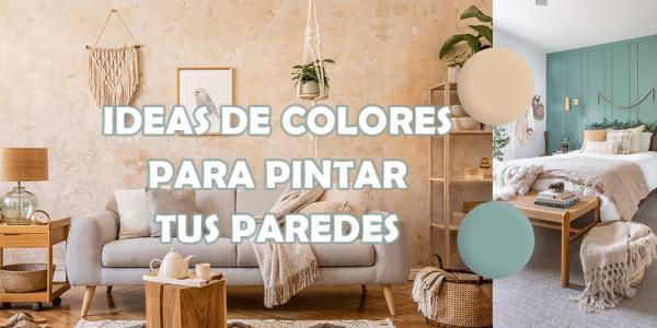 Ideas de colores para pintar tus paredes.